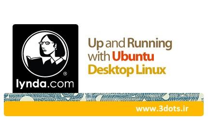 دانلود Up and Running with Ubuntu Desktop Linux - آموزش اوبونتو